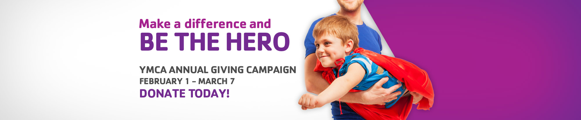 Make a Difference and Be the Hero! YMCA's Annual Giving Campaign